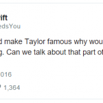 Serious Taylor Swift fans also took offense to the sexist nature of his lyrics. (Photo: Twitter, @TSwiftNeedsYou)