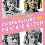 Confessions of a Prairie Bitch by Alison Arngrim. (Photo: Archive)