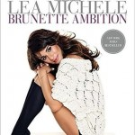 Brunette Ambition by Lea Michele. (Photo: Archive)