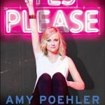 Yes Please by Amy Poehler. (Photo: Archive)