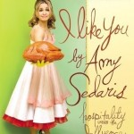 I Like You: Hospitality Under the Influence and Simple Times: Crafts for Poor People by Amy Sedaris. (Photo: Archive)