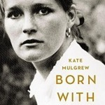 Born With Teeth: A Memoir by Kate Mulgrew. (Photo: Archive)