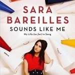 Sounds Like Me: My Life (So Far) in Song by Sarah Bareilles. (Photo: Archive)