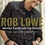 Stories I Only Tell My Friends by Rob Lowe. (Photo: Archive)
