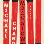 Moonglow by Michael Chabon. (Photo: Archive)
