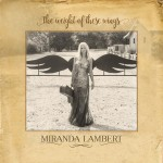 Miranda Lambert, 'The Weight of These Wings'. (Photo: Archive)