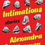 Intimations: Stories by Alexandra Kleeman. (Photo: Archive)