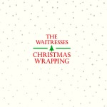 "The Waitresses - ""Christmas Wrapping."" (Photo: Archive)"