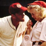 """There's no crying in baseball!"" - A League of Their Own, 1992"
