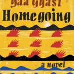 Homegoing by Yaa Gyasi. (Photo: Archive)