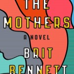 The Mothers by Brit Bennett. (Photo: Archive)