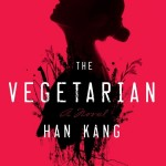The Vegetarian by Han Kang. (Photo: Archive)