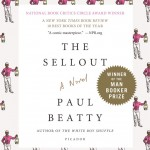 The Sellout: A Novel by Paul Beatty. (Photo: Archive)