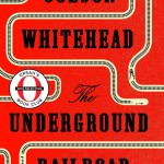 The Underground Railroad by Colson Whitehead. (Photo: Archive)