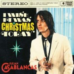 Julian Casablancas – 'I Wish It Could Be Christmas Today.' (Photo: Archive)