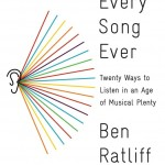 Every Song Ever: Twenty Ways to Listen in an Age of Musical Plenty by Ben Ratliff. (Photo: Archive)