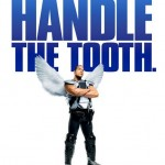 """You can't handle the tooth."" (Photo: Archive)"