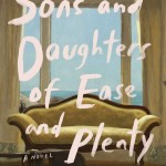 Sons and Daughters of Ease and Plenty by Ramona Ausubel. (Photo: Archive)