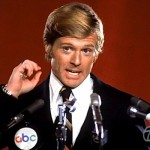 "Robert Redford's ""The Candidate"" foretold comical and surreal political campaigns 40 years before the age of Donald Trump. (Photo: Archive)"