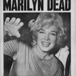 "On August 5, 1962, news of Marilyn Monroe's death covered the front pages of all the newspapers in the United States. At her funeral, Lee Stransberg, her husbad, said, ""I cannot say goodbye. Marilyn never liked goodbyes, but in the peculiar way she had of turning things around so that they faced reality—I will say au revoire. For the country to which she has gone, we must all someday visit."" (Photo: Archive)"