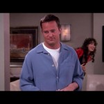 When she offers her help so that Chandler can make his deposit in the cup at the fertility clinic. (Photo: Archive)
