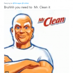 When in doubt, Mr. Clean it out! (Photo: Twitter)