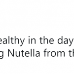 At the end of the day, they always come back to Nutella… (Photo: Twitter)