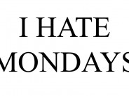 15 Hilarious Tweets That Perfectly Capture Your Hate For Mondays