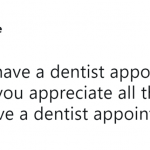 I hate dentist appointment days. (Photo: Twitter)
