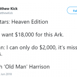 The Old Man: I can go to $25,00 if you have the blueprints signed by God. (Photo: Twitter)