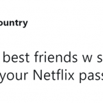 It doesn't get more intimate than sharing their Netflix password. (Photo: Twitter)