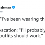 Packing more outfits than there are days of the trip is a vacation must. (Photo: Twitter)