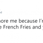 I aspire to be the crunchiest French fry. (Photo: Twitter)