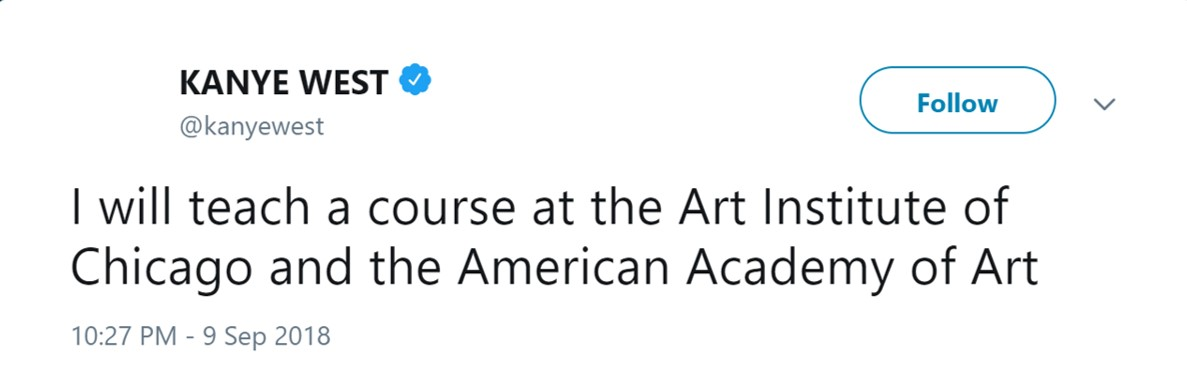Last week, Kanye falsely claimed that he would be teaching classes with the Art Institute and the American Academy of Art. (Photo: Twitter)