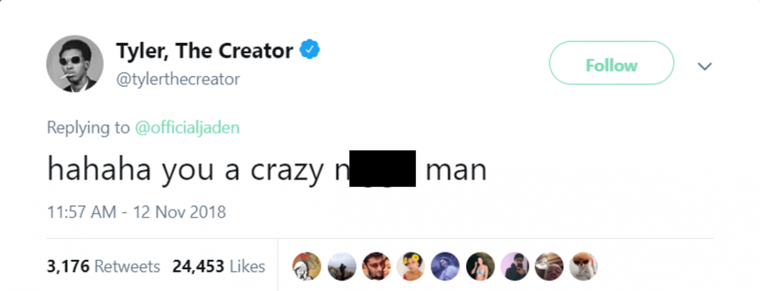 "Tyler responded to Jaden's simply writing: ""hahaha you a crazy n— man."" (Photo: Twitter)"